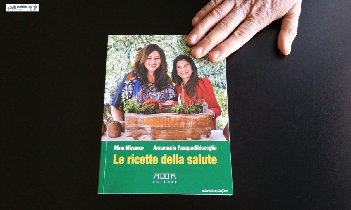 Le ricette della Salute – Annamaria Pasquadibisceglie e Mina Micunco